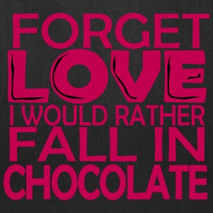 Forget love i would rather fall in chocolate - Tote Bag
