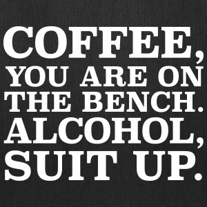 Coffee, You Are On The Bench. - Tote Bag