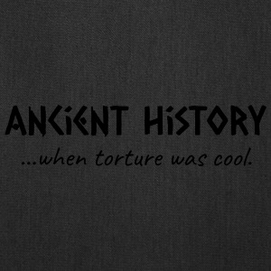 Ancient History When Torture Was Cool - Tote Bag