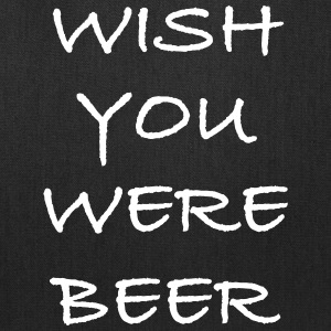 Wish You Were Beer - Tote Bag