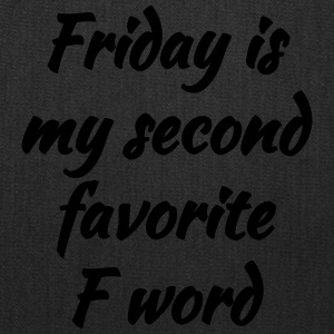 Friday is My Second Favorite F Word - Tote Bag