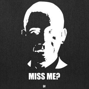 Obama: Miss Me? - Tote Bag