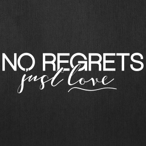 No Regrets. Just Love - Tote Bag