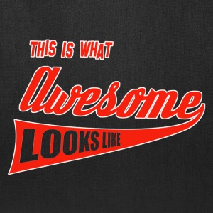 This is what awesome looks like - Tote Bag