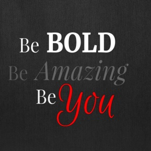 Be BOLD Be AMAZING Be YOU - Tote Bag