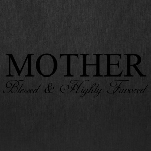MOTHER: Blessed & Highly Favored - Tote Bag
