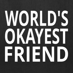 World's Okayest Friend - Tote Bag