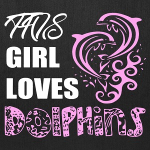 Girl Loves Dolphins Shirt - Tote Bag