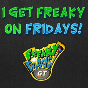 I Get Freaky on Fridays - Tote Bag
