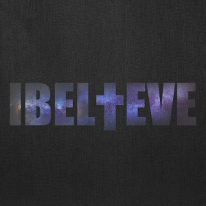 I Believe - Tote Bag