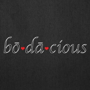 Are you bodacious? Absolutely. - Tote Bag