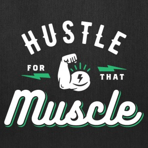 Hustle For That Muscle - Tote Bag