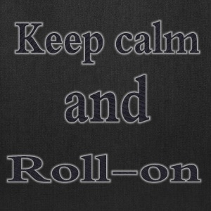 Keep calm and roll-on - Tote Bag