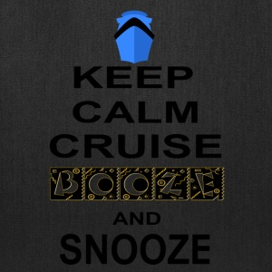 Keep Calm Cruise Booze and Snooze - Tote Bag