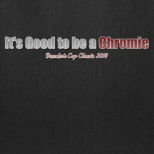 its good to be a chromie - Tote Bag