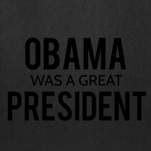 Obama was a great president! - Tote Bag