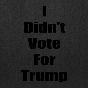 I Didn't Vote For Trump (black text) - Tote Bag