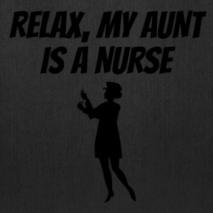 Relax My Aunt Is A Nurse - Tote Bag