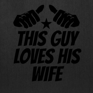 This Guy Loves His Wife - Tote Bag