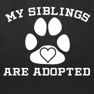 My Siblings Are Adopted - Tote Bag