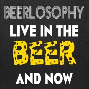 BEERLOSOPHY- LIVE IN THE BEER AND NOW - Tote Bag