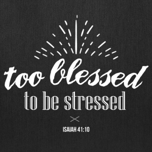 Too blessed to be stressed - Tote Bag