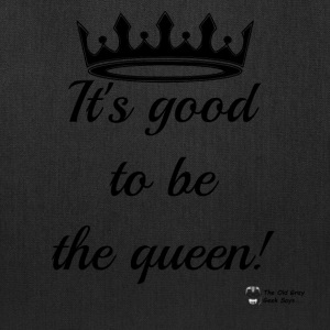 It's Good To Be The Queen - Tote Bag