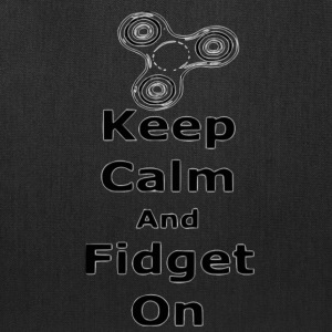 Keep Calm Fidget on - Tote Bag
