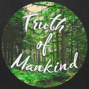 Truth of Mankind - Tote Bag