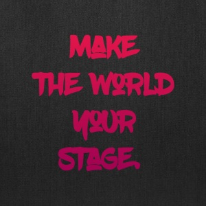 make the world your stage - Tote Bag