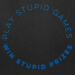 Play Stupid Games - Tote Bag