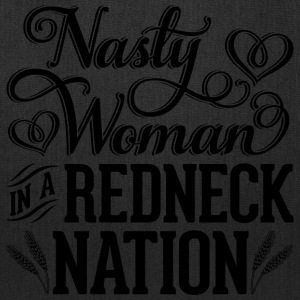 Nasty Woman in a Redneck Nation (Black Graphic) - Tote Bag