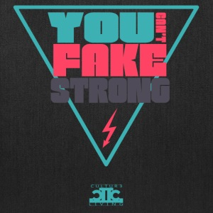 You cant' fake strong. - Tote Bag