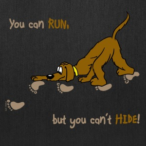 You can run, but you can't hide - Tote Bag
