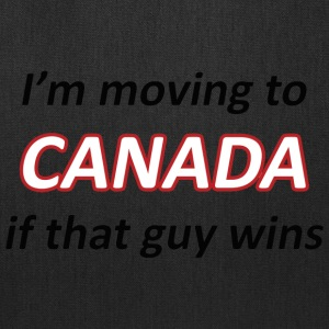 Moving to Canada if that guy wins - Tote Bag