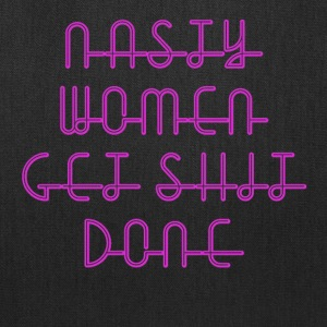 Nasty-Women-Get-Shit-Done - Tote Bag