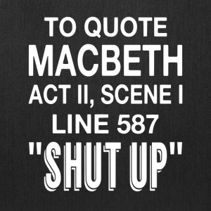To Quote Macbeth - Tote Bag