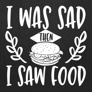 I was sad then I saw food - Tote Bag