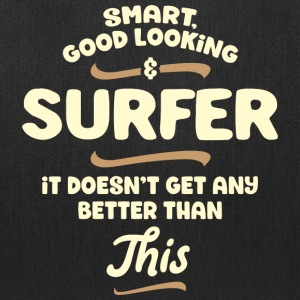 Smart, good looking and SURFER - Tote Bag