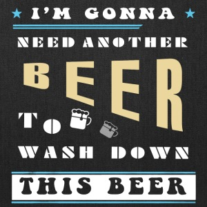 I'm Gonna Need Another Beer T Shirt - Tote Bag