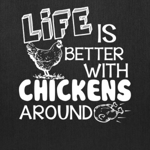 Life Is Better With Chicken Shirt - Tote Bag