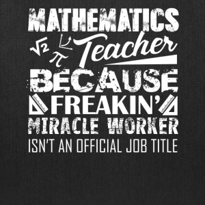 Mathematics Teacher Shirt - Tote Bag