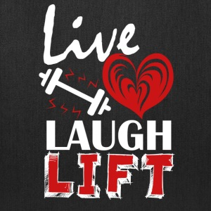 Live Love Laugh Lift Shirt - Tote Bag