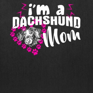 I'm A Dachshund Mom Shirt - Tote Bag