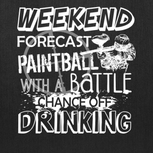 Weekend Forecast Paintball Shirt - Tote Bag