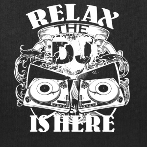 Relax The DJ Is Here Shirt - Tote Bag