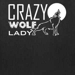 Crazy Wolf Lady Shirt - Tote Bag