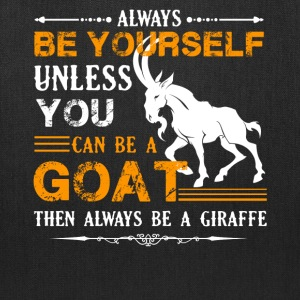 Always Be A Goat Shirt - Tote Bag