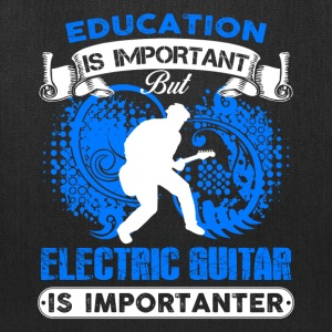Electric Guitar Is Importanter Shirt - Tote Bag