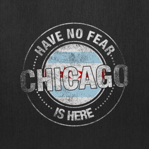 Have No Fear Chicago Is Here - Tote Bag